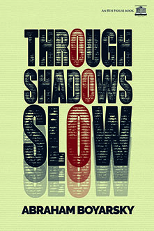 Through Shadows Slow