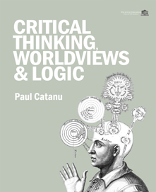 Critical Thinking, Worldviews & Logic