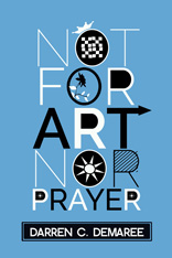 Not For Art Nor Prayer